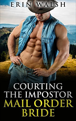 Romance: Courting The Imposter Mail Order Bride, A Western Historical Romance  by  E. Walsh