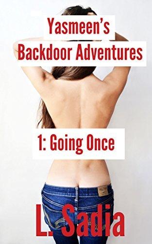 Yasmeens Backdoor Adventures 1 - Going Once L. Sadia