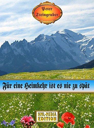 Für eine Heimkehr ist es nicht zu spät (Heimatroman) (Peter Steingruber Heimatroman 97)  by  Peter Steingruber