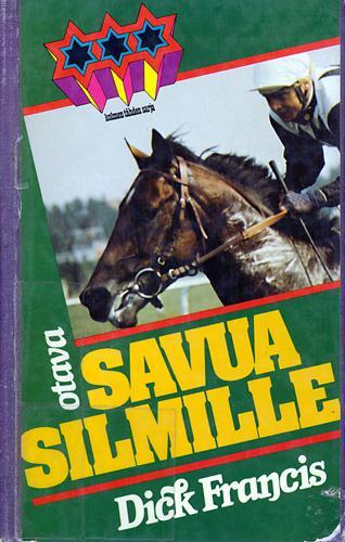 Savua silmille  by  Dick Francis