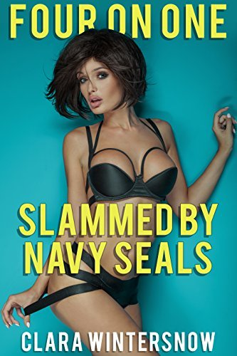 Slammed  by  Navy SEALS: Four on One by Clara Wintersnow