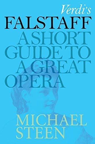Verdis Falstaff: A Short Guide To A Great Opera  by  Michael Steen