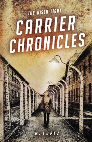 The Risen Light - Carrier Chronicles (Volume 1) Marla Lopez