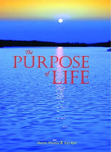 The Purpose Of Life  by  Kay Rose Nachilima