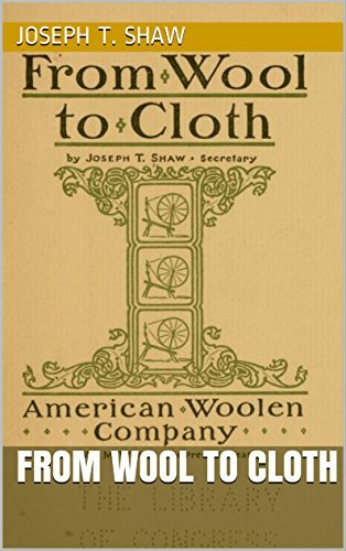 FROM WOOL to CLOTH  by  Joseph T. Shaw