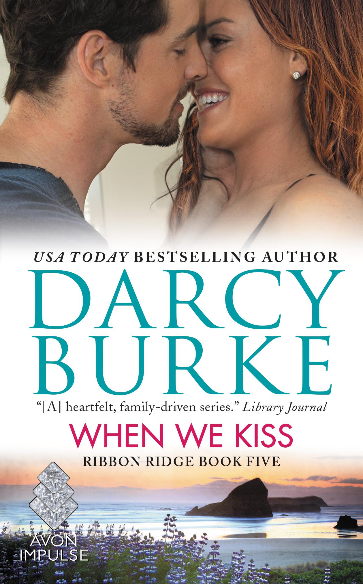 When We Kiss (Ribbon Ridge, #5) Darcy Burke