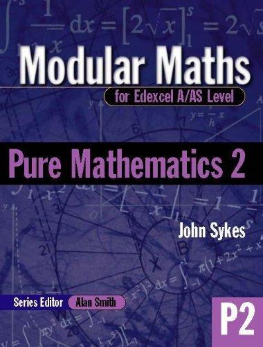 Modular Maths for Edexcel A/AS Level Pure Maths 2: Level 2  by  John Sykes