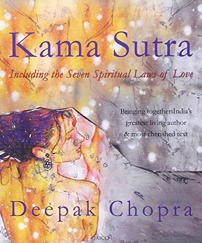 Kama Sutra (Inside Pages In 4 Colour)  by  Deepak Chopra