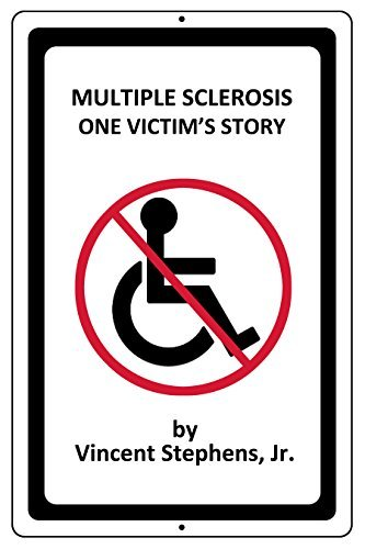 Multiple Sclerosis One Victims Story Vincent Stephens