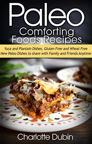 Paleo Diet Comfort Foods: Yuca and Plantain  by  Charlotte Dubin