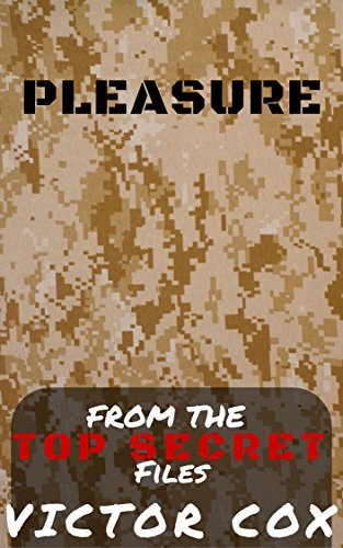 Pleasure: From the Top Secret Files: Gay Military Erotica  by  Victor Cox