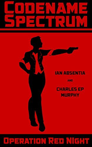 Codename Spectrum - Operation Red Night Charles E.P. Murphy