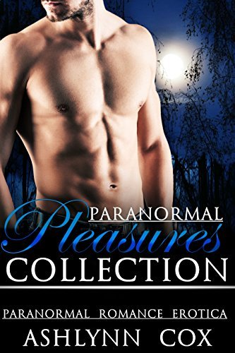 PARANORMAL TABOO: Hot Paranormal Pleasures Collection  by  Ashlynn Cox
