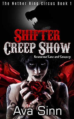 Shifter Creep Show (The Nether Ring Circus, #1)  by  Ava Sinn