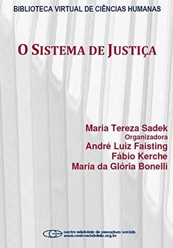 O sistema de justiça  by  Maria Tereza Sadek