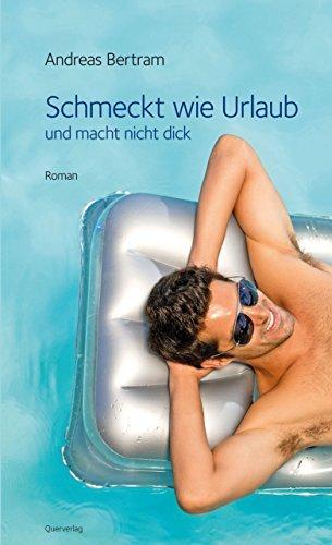 Schmeckt wie Urlaub: Roman  by  Andreas Bertram