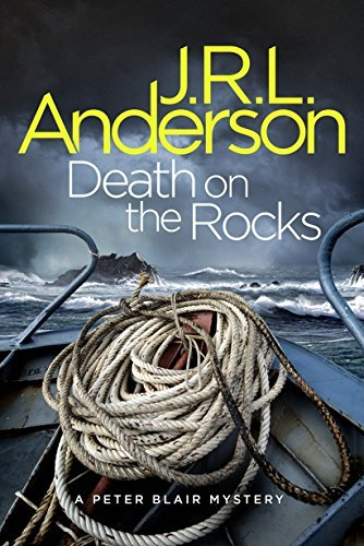 Death on the Rocks: (Book 1) (The Peter Blair Mysteries) JRL Anderson