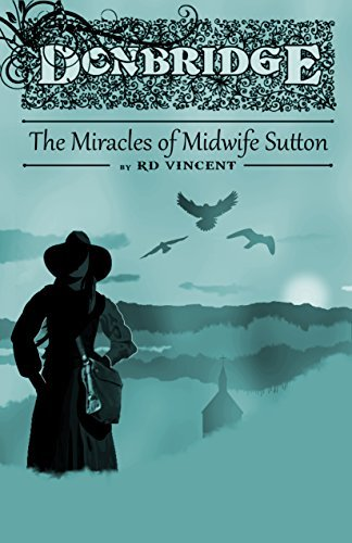 Donbridge: The Miracles of Midwife Sutton RD Vincent