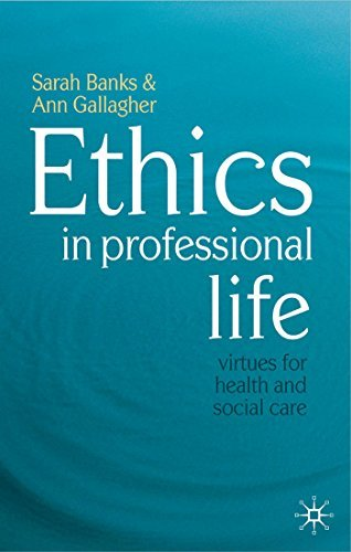 Ethics in Professional Life: Virtues for Health and Social Care Sarah Banks