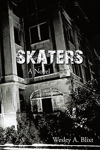 SKATERS: A Novel  by  Wesley A. Blixt