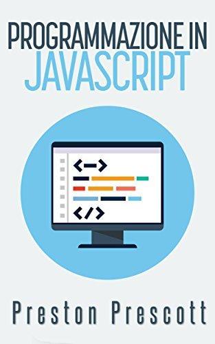 Programmazione in JavaScript  by  Preston Prescott