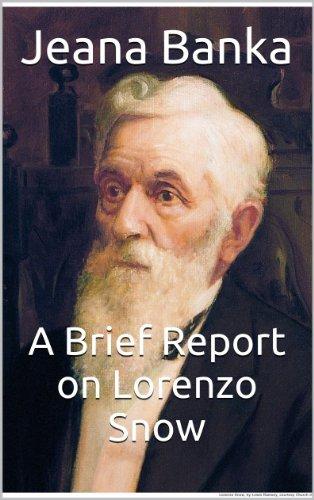 A Brief Report on Lorenzo Snow Jeana Banka
