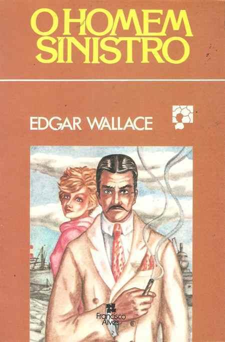 O Homem Sinistro  by  Edgar Wallace
