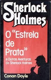 O Estrela de Prata e Outras Aventuras de Sherlock Holmes Arthur Conan Doyle