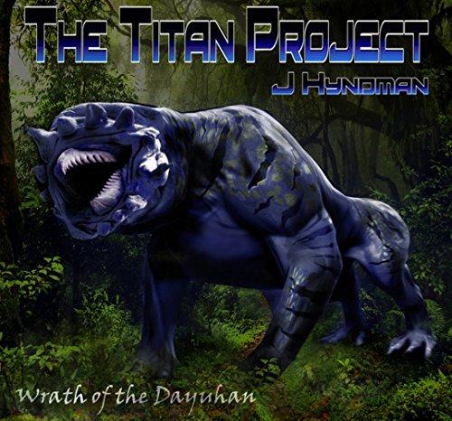 The Titan Project: Wrath of the Dayuhan  by  Jennifer Hyndman