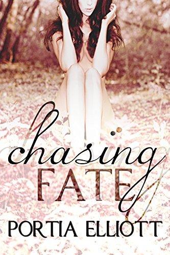 Chasing Fate  by  Portia Elliott