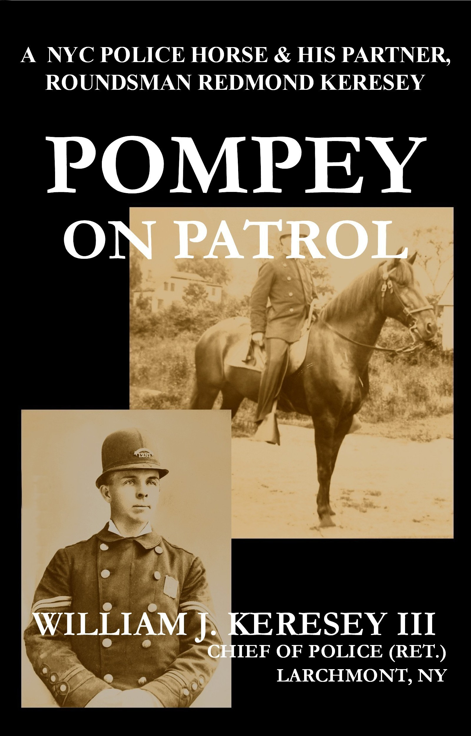 Pompey on Patrol  by  William J. Keresey III