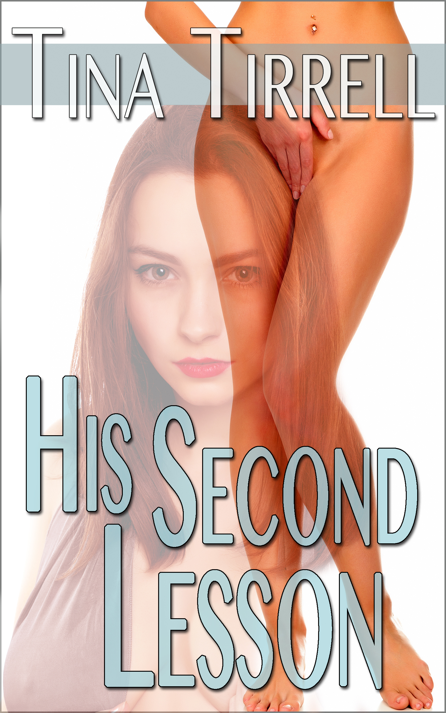 His Second Lesson *a Taboo MILF Fantasy*  by  Tina Tirrell