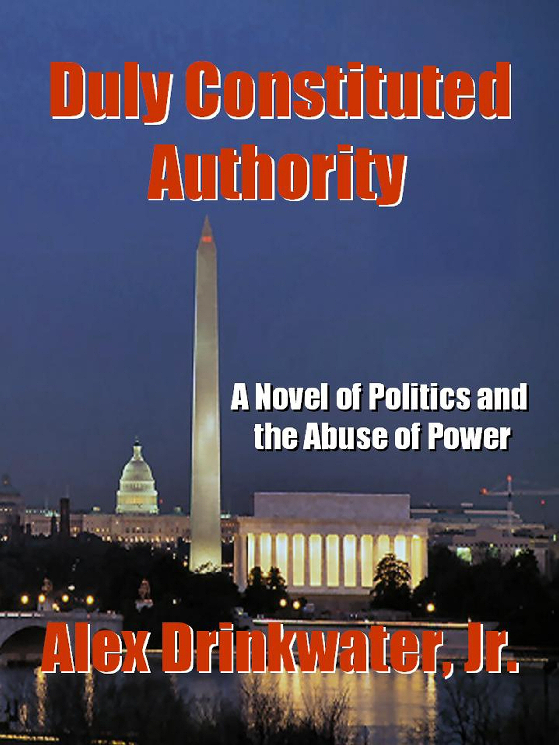 Duly Constituted Authority Alex Drinkwater Jr.