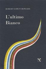 LUltimo Bianco  by  Robert E. Howard