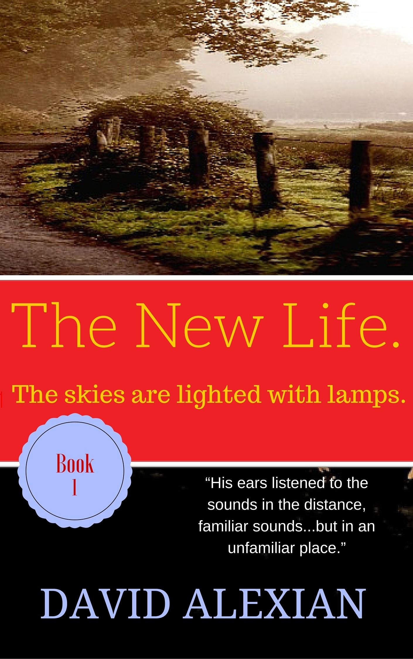 The New Life. (Book #1) David Alexian