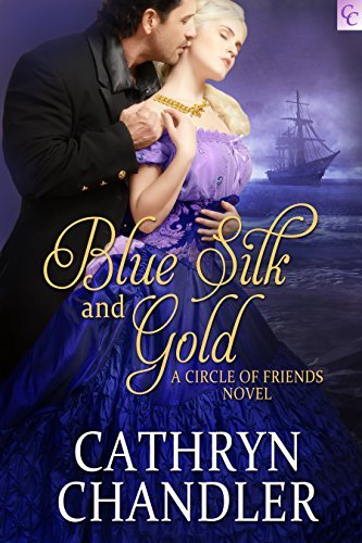 Blue Silk and Gold: A Circle of Friends Novel  by  Cathryn Chandler
