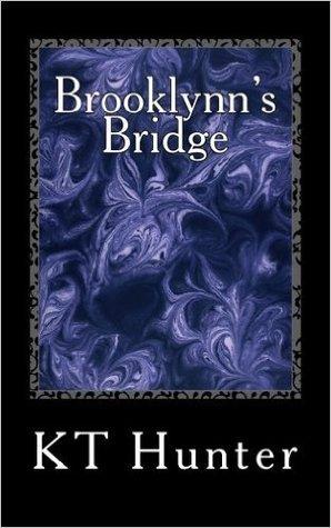 Brooklynns Bridge  by  K.T.  Hunter