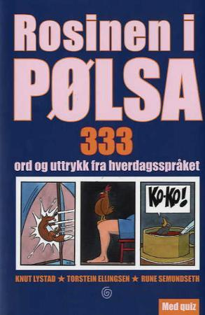Rosinen i pølsa - 333 ord og uttrykk fra hverdasspråket Knut Lystad