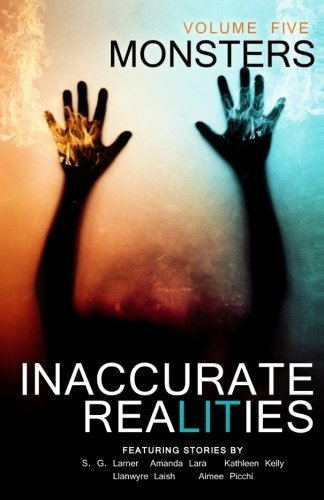 Inaccurate Realities #5: Monsters: Volume 5  by  Inaccurate Realities