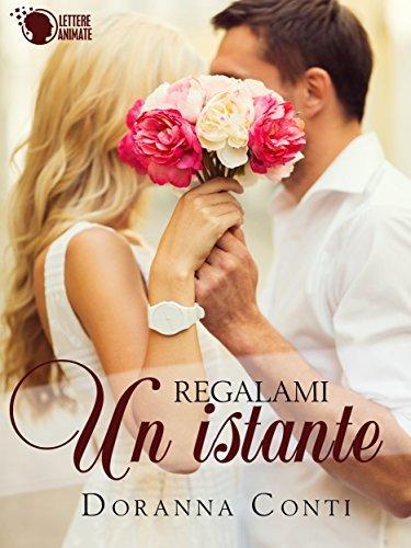 Regalami un istante  by  Doranna Conti