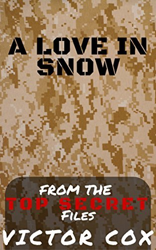 A Love in Snow: From the Top Secret Files: Gay Military Erotica  by  Victor Cox