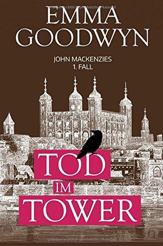 Tod im Tower: John Mackenzies erster Fall (John Mackenzie #1) Emma Goodwyn