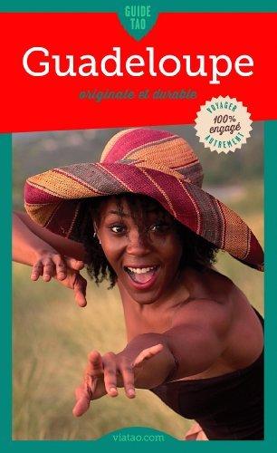 Guadeloupe : Basse Terre originale et durable: Chapitre Basse Terre du Guide Tao Guadeloupe Elodie Noel
