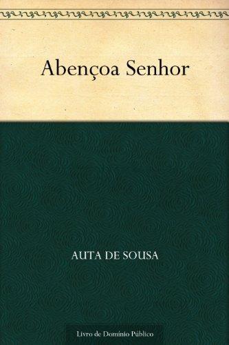 Abençoa Senhor  by  Auta de Sousa
