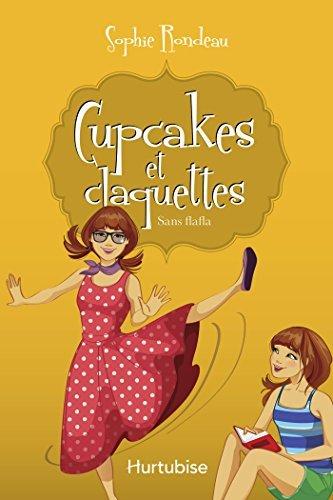 Cupcakes et claquettes T5 - Sans flafla Sophie Rondeau