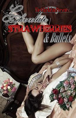 Chocolate, Strawberries, and Bullets  by  Chalyn Amadore