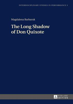 The Long Shadow of Don Quixote  by  Magdalena Barbaruk