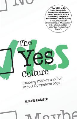 The Yes Culture  by  Mikael Kamber