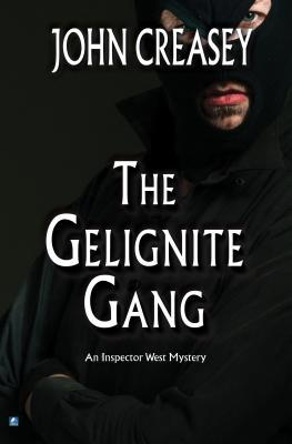 The Gelignite Gang  by  John Creasey