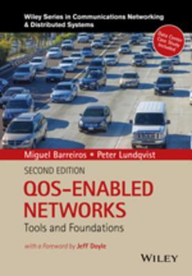 QOS-Enabled Networks: Tools and Foundations Miguel Barreiros